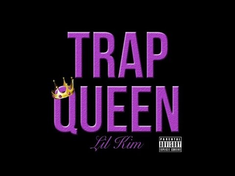 Trap Queen (Freestyle) By Lil Kim