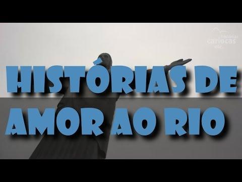 HISTÓRIAS DE AMOR AO RIO!