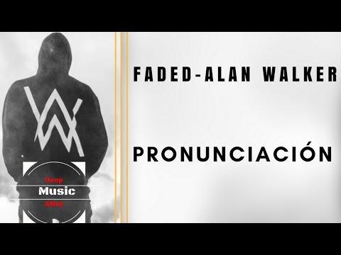 ALAN WALKER-(FADED) PRONUNCIATION-(WASHIGZETA)$$D