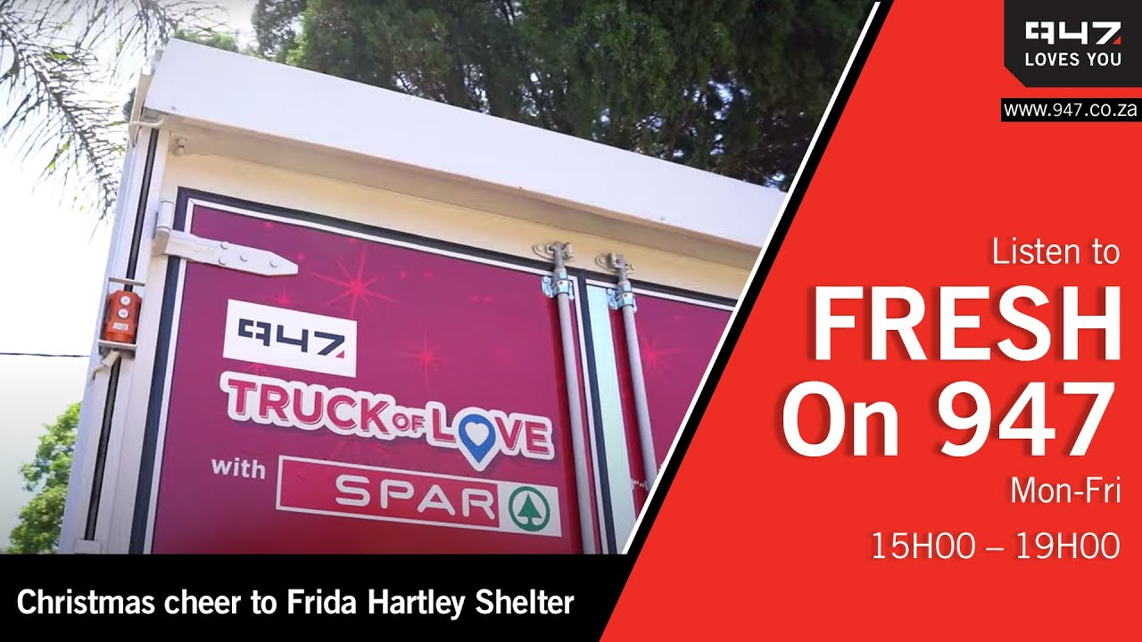 The #SPARTruckOfLove and #FreshOn947 visit Frida Hartley Shelter