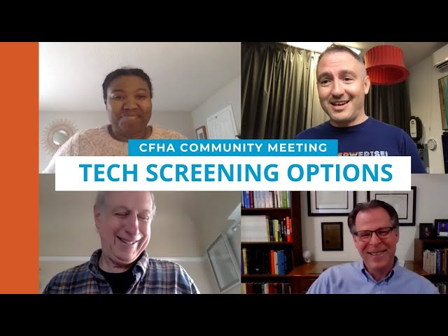 CFHA Community Meeting: Tech Screening Options