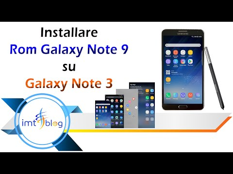 Installare Rom Galaxy Note 9 Su Galaxy Note 3