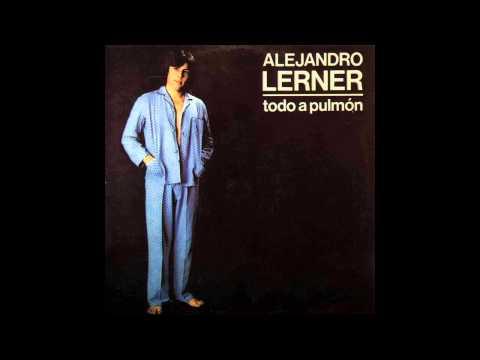 08. Todo A Pulmón - Alejandro Lerner (Todo A Pulmón) - 1983