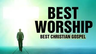 Morning Worship Songs 2020 - Nonstop Praise And Worship Songs - Best Gospel Music 2020