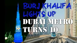 Dubai Metro Turns 10 | Burj Khalifa Lights Up 09.09.19