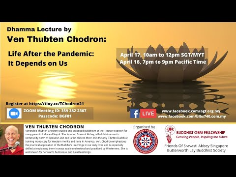 LIFE AFTER THE PANDEMIC IT DEPENDS ON US by Ven Thubten Chodron 17Apr21