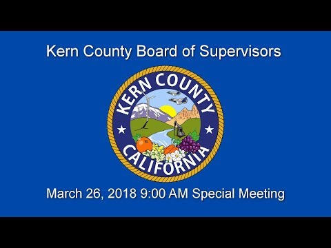 Kern County Board of Supervisors 1 p.m. meeting for Monday, March 26, 2018