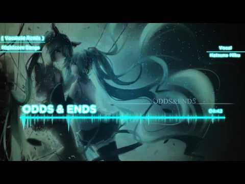 【Nightcore】 ODDS & ENDS 【VOCALOID】