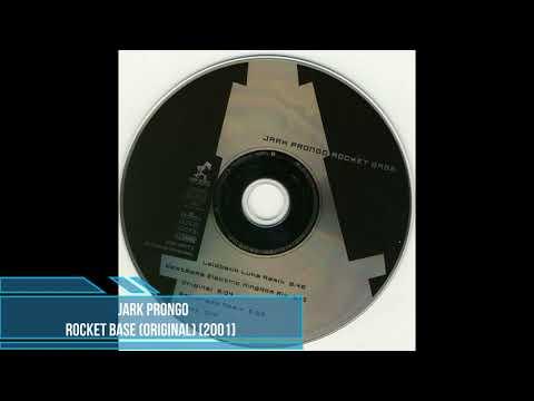 Jark Prongo - Rocket Base (Original) [2001]