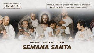 Semana Santa 2020 - Quinta-feira Santa | João: O Egocêntrico