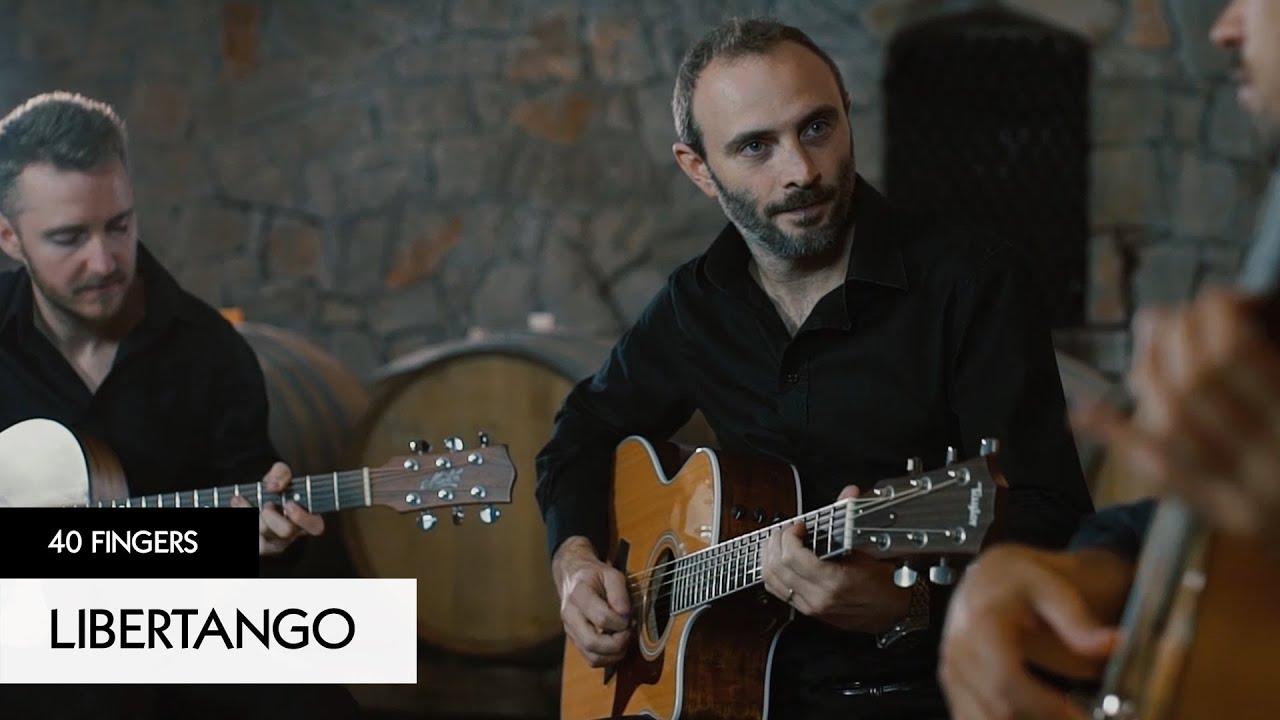 40 FINGERS   Libertango Official Video