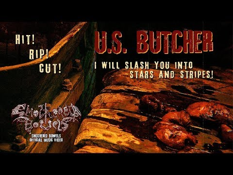 Smothered Bowels - U.S. Butcher (OFFICIAL MUSIC VIDEO)