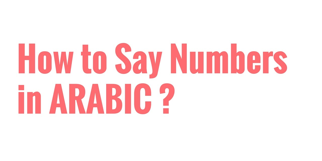 How to say numbers in Arabic? (Zero to Ten)