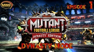 MWG -- Mutant Football League -- Dynasty Mode, Episode 1