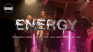 Ezra Collective - You Can't Steal My Joy | ENERGY | Boiler Room London