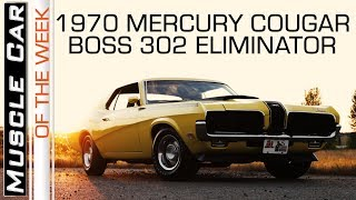 1970 Mercury Cougar Boss 302 Eliminator: Muscle Car Of The Week Episode 272 V8TV