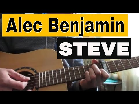 How To Play 'Steve' By Alec Benjamin On Guitar (easy Acoustic Lesson)