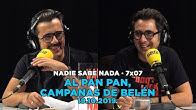 NADIE SABE NADA - (7x07): Al pan pan, campanas de Belén