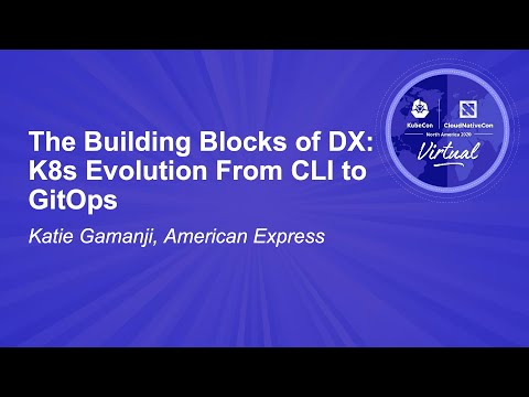 The Building Blocks of DX: K8s Evolution From CLI to GitOps - Katie Gamanji