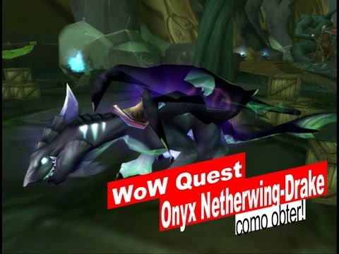 WoW Quest - Onyx Netherwing-Drake Como Obter!