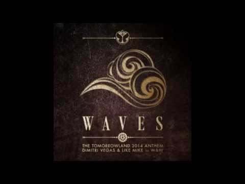 Dimitri Vegas & Like Mike vs W&W - Waves ( Tomorrowland 2014 Anthem )