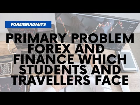 Primary problem forex and  finance which students and travellers face   ForeignAdmits