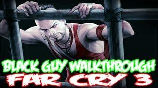 Far Cry 3 - Black Guy Walkthrough Part 3 (XBOX 360/PS3/PC) (Let