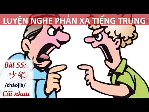 LUYỆN NGHE PHẢN XẠ TIẾNG TRUNG - Bài 55: Cãi nhau