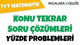 Yüzde Problemleri - Konu Tekrar Soru Çözümleri