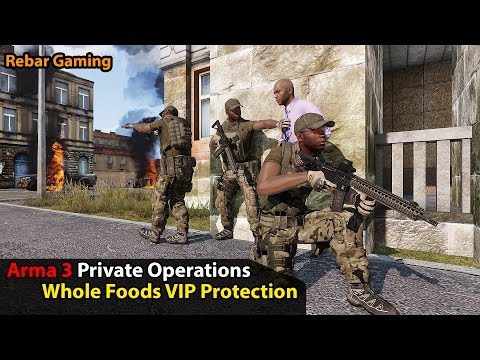 Whole Foods VIP Protection | Arma 3 Private Operations | Rebar Gaming