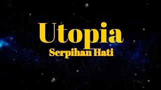 Serpihan Hati Utopia Karaoke Tanpa Vokal