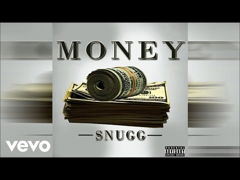 Snugg - Money (What We Talkin Bout) (Audio)