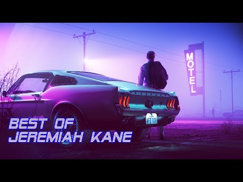 'Best of Jeremiah Kane' | Best of Synthwave And Retro Electro Music Mix