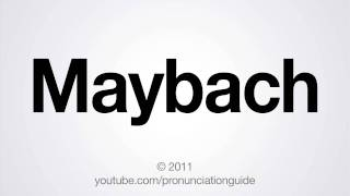how to pronounce maybach