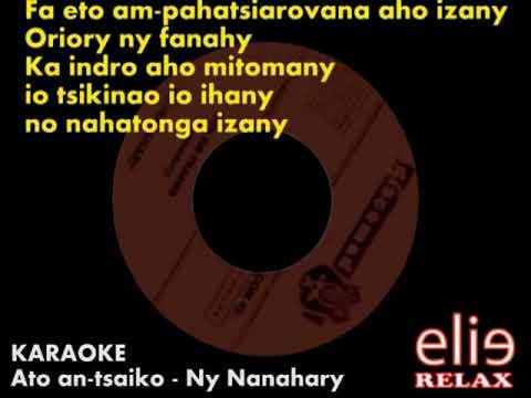 Elierelax KARAOKE  Ny Nanahary - Ato an tsaiko
