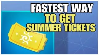 Fastest Way To Get Summer Tickets | Fortnite Save The World