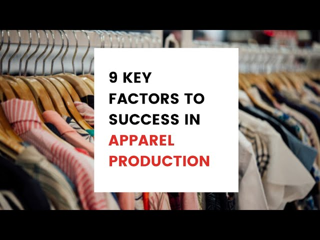 9 Key Factors to success in Apparel Production