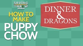 "Dinner & Dragons - ""Pugmire"" - Puppy Chow Recipe"