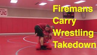 Firemans Carry Wrestling Takedown