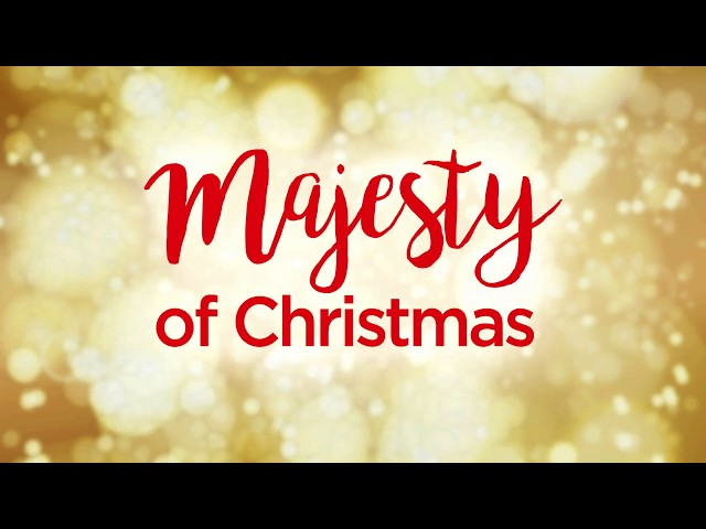 The Majesty of Christmas | 2017