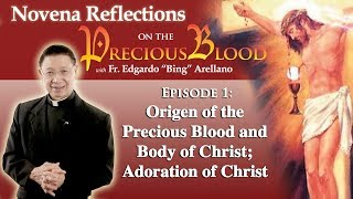Novena Reflection on the Precious Blood of Jesus DAY 1: ADORATION OF JESUS