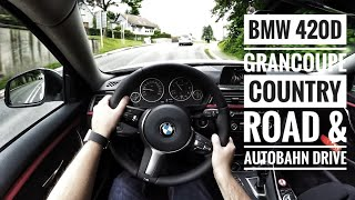 BMW 420d Gran Coupe (2016) - POV Country Road and Autobahn Drive