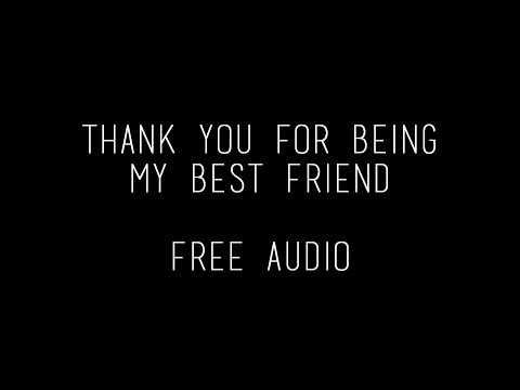 thank you for being my best friend ll free audio from YouTube · Duration:  44 seconds