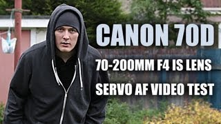 Canon 70D Video Test - Canon 70-200mm F4 IS Lens | Auto Focus Video(Canon 70D Video Test with Canon 70-200 F4 IS Lens using Servo AF face tracking mode, shows the Canon 70D auto-focus isn't perfect and focusing can be ..., 2013-08-28T20:33:58.000Z)