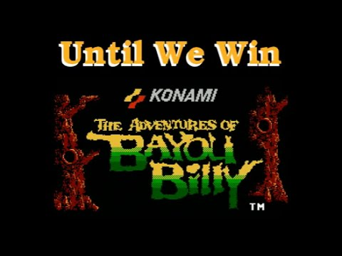 Until We Win  The Adventures of Bayou Billy