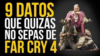 9 cosas QUE quizás NO SABES de FAR CRY 4!
