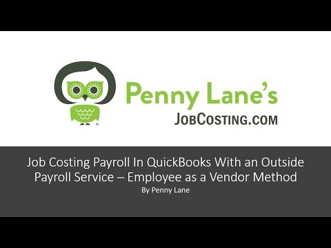 Job Costing Payroll in QuickBooks With an Outside Payroll Service - Employee as a vendor method