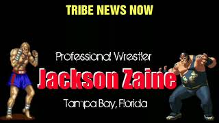 Tribe News Now: The Rise Of Jackson Zaine (pro wrestler)