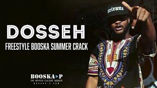 Dosseh - Freestyle Booska Summer Crack
