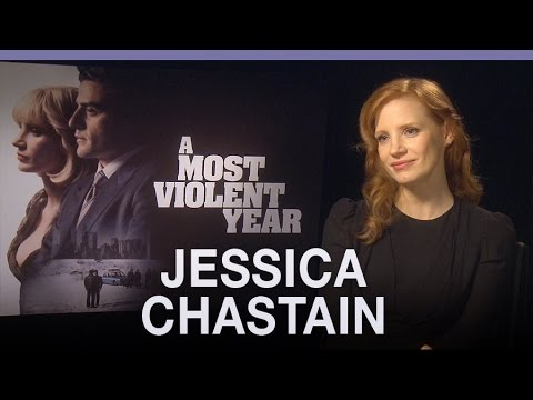 Jessica Chastain on A Most Violent Year and wanting a role in Star Wars